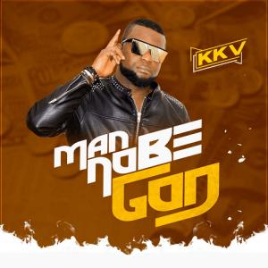 Man No Be God - KKV 480