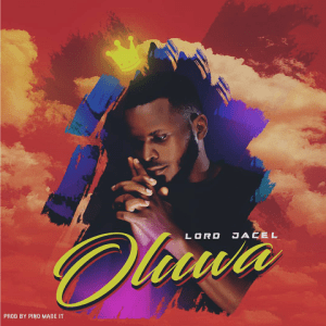 Oluwa - Lord Jacel 480