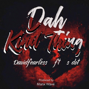 Dah Kind Thing - Davidfearless ft. S Dot 480