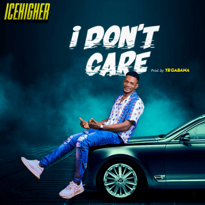 I Don't Care - Icehigher 480