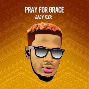 Pray For Grace - Babyflex 480