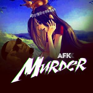 murder - AFK 480