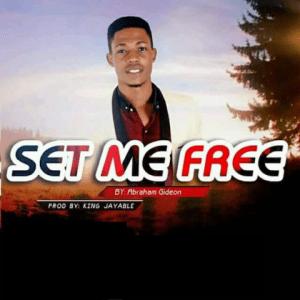 Set Me Free - Abraham Gideon 480