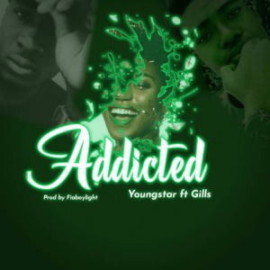 Addicted - Youngstar ft. Gills 480
