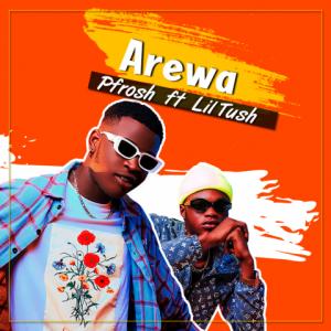 Arewa - Pfrosh featuring Lil Tush