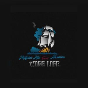 Wide Life - Mufasa Alli featuring Mrainx