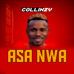 Asa Nwa - Collinzy