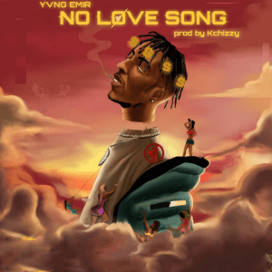 No Love Song by Yvng Emir