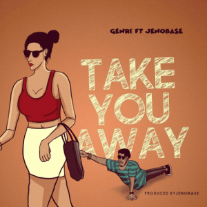 Take You Away - Genré featuring Jenobase