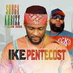 Ike Pentecost - Shuga Khrizz ft. Slow Dogg 300