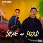 Broke and Proud - Weyreyfearson featuring Vsagz