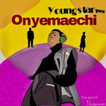 Onyemaechi - Youngstar TMB