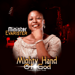 Mighty Hand of God by Minister Evarister