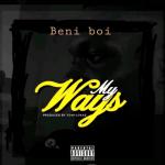 My Ways - Beni Boi
