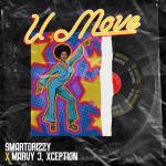 U Move - Smart Drizzy with Xception, Marvy J