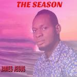 The Season - James Jesus