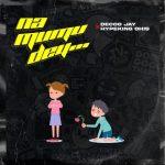 Na Mumu Dey... - Decoo Jay featuring Hypeking Ohis
