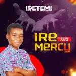 Ire and Mercy - Iretemi