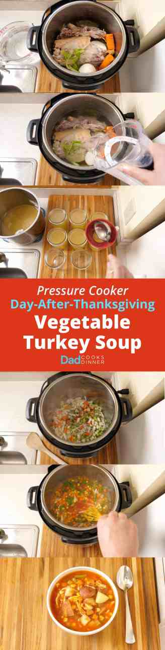 Pressure Cooker Day-After-Thanksgiving Vegetable Turkey Soup - Step by Step Tower | DadCooksDinner.com