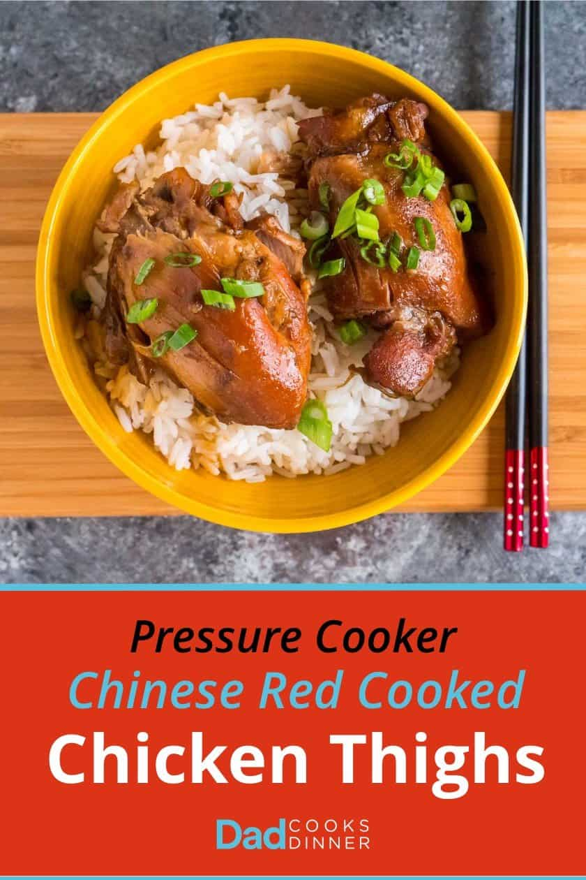 Pressure Cooker Chinese Red Cooked Chicken Thighs | DadCooksDinner.com