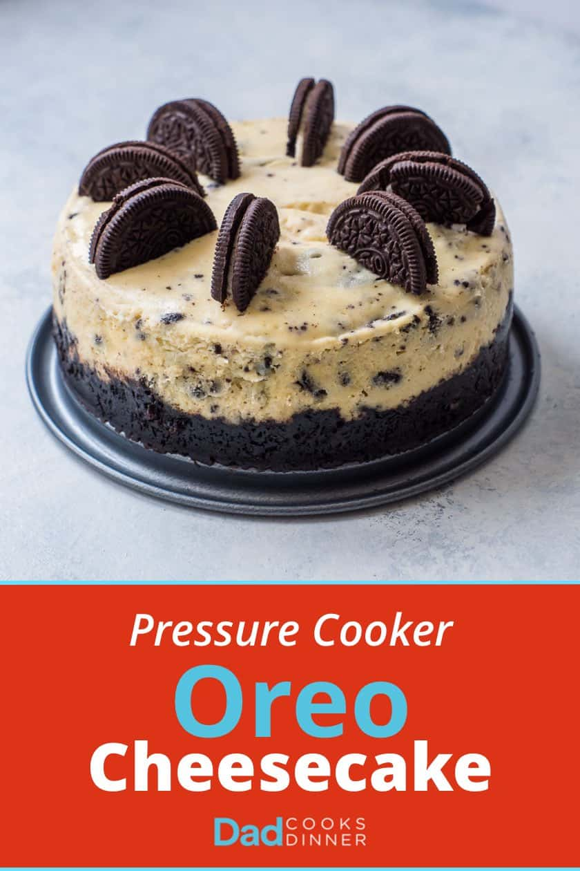 Pressure Cooker Oreo Cheesecake - that's right, cheesecake from a pressure cooker. With Oreos! | DadCooksDinner.com