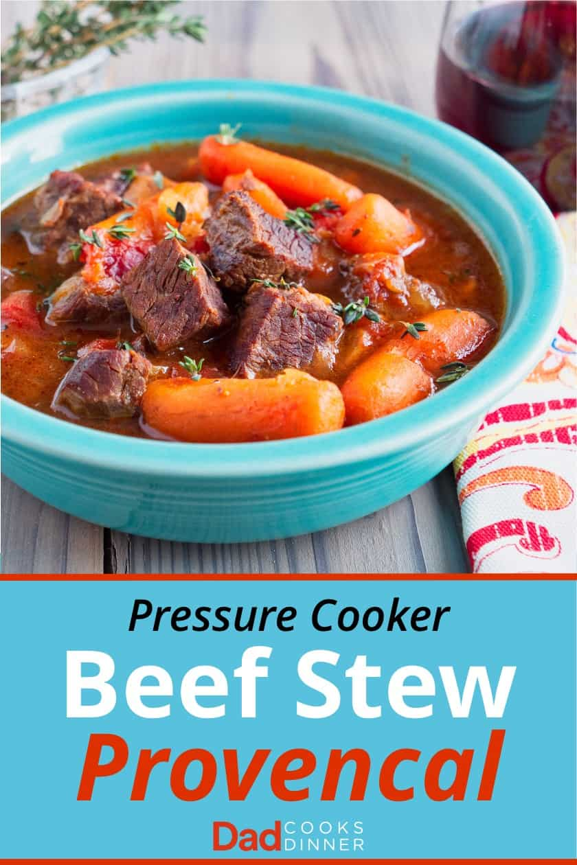Stew in a bowl with a napkin, thyme, and a glass of wine over text saying Pressure Cooker Beef Stew Provencal