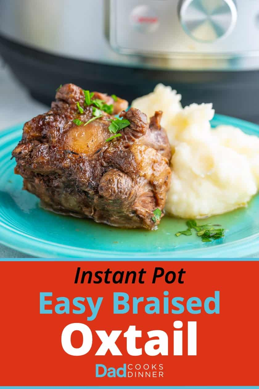 Cooked oxtail sprinkled with parsley propped up against mashed potatoes on a teal plate with the text Instant Pot Easy Braised Oxtail underneath