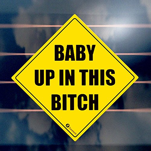 Baby Up In This Bitch Car Sticker