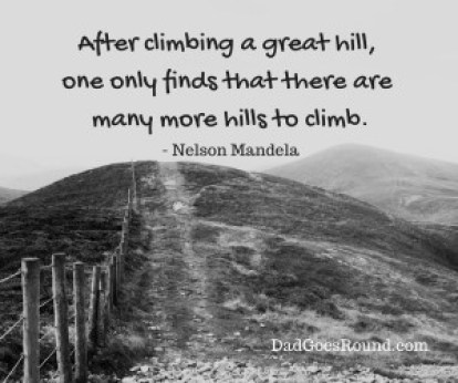 """Image of hills with Nelson Mandela Quote """"After climbing a great hill, one only finds that there are many more hills to climb."""""""
