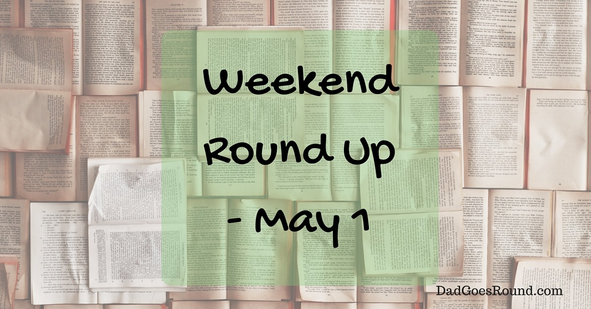 Weekend Round Up May 1