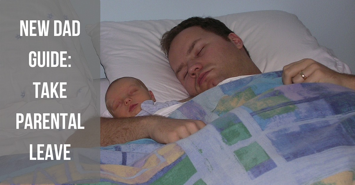 New Dad Guide- Take Parental Leave