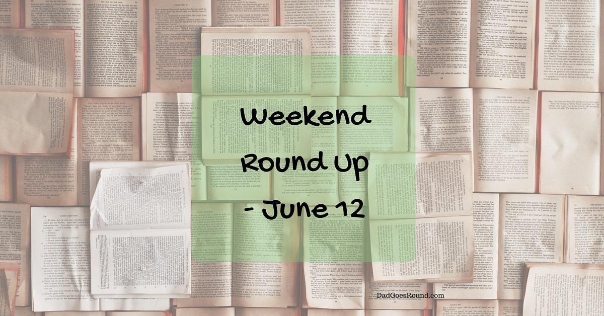 Weekend Round Up - June 12