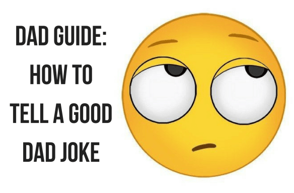 "Eye roll emoji with text ""how to tell a good dad joke"""