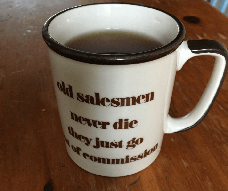 "image of a mug with saying ""Old salesmen never die, they just go out of commission."""