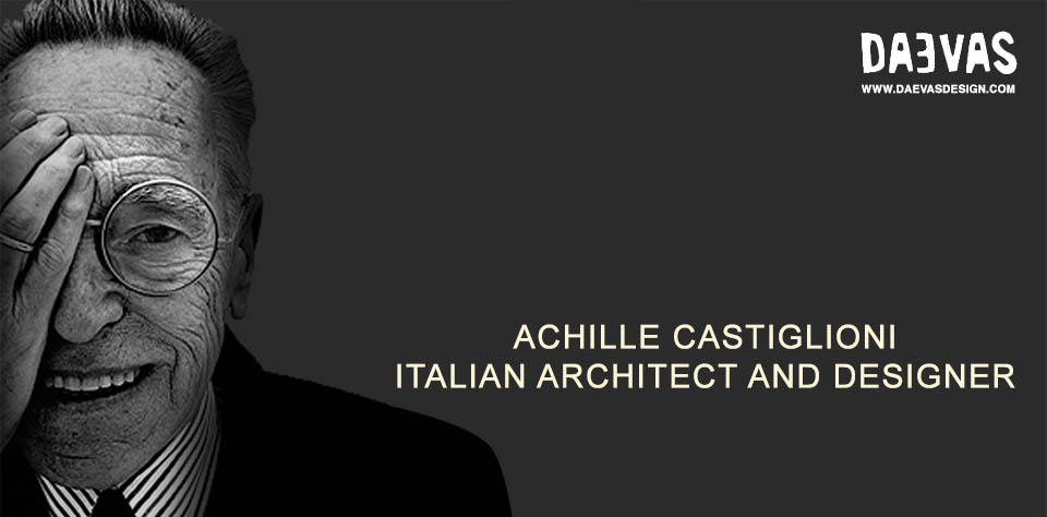 Achille Castiglioni - Italian Architect And Designer - Daevas Design