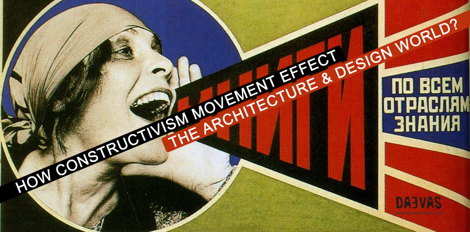 How Constructivism Movement Effect The Architecture & Design World? Image