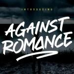 Against Romance Script Brush Font