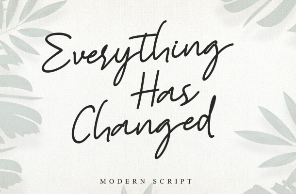 Everything Has Changed Font
