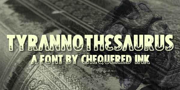 Tyrannothesaurus Font Free Download