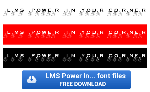 LMS Power In Your Corner Now font