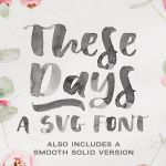 These Days SVG Font