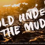 Gold Under The Mud Font