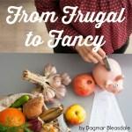 From Frugal to Fancy ebook by Dagmar Bleasdale