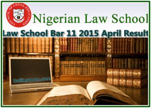 Check Your Nigeria Law School Bar 11 2015 April Result