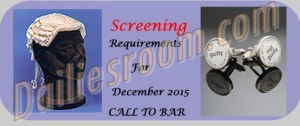 December 2015 Call to Bar Screening Requirements
