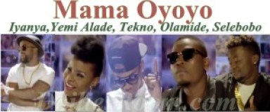 Watch and Download Mama Oyoyo by Iyanya,Yemi Alade, Tekno, Olamide and Selebobo on YouTube