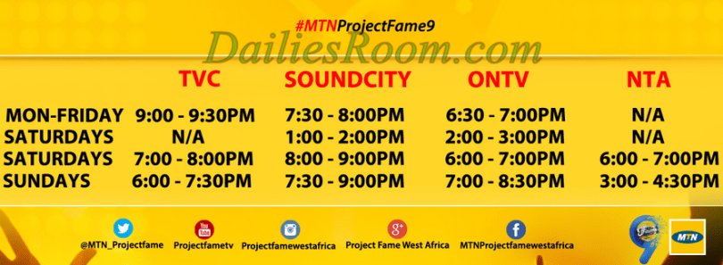 MTN PROJECT FAME T.V SCHEDULE Date and Time for SEASON 9  | www.projectfamewestafrica.com
