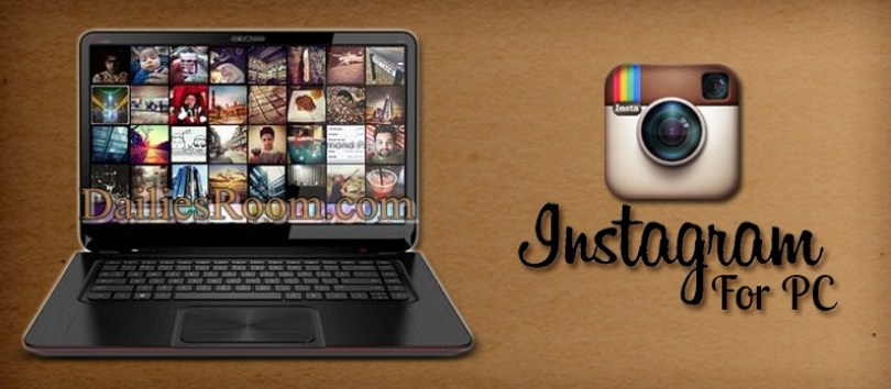 Steps to Download free Instagram for PC   Windows xp/7/8.1/10   Features