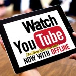 How to save and watch YouTube video offline – without internet connection
