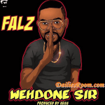 """Watch : Falz Releases Official Video """"Wehdone Sir"""" 